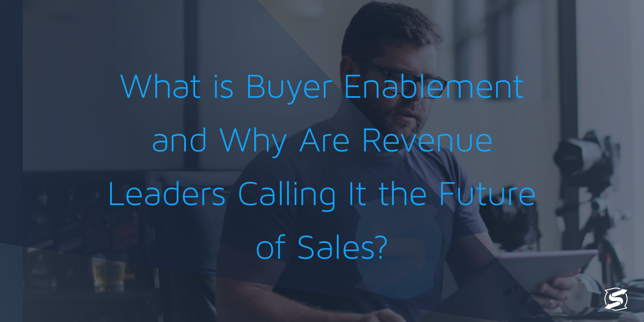 b2b sales managers need buyer enablement